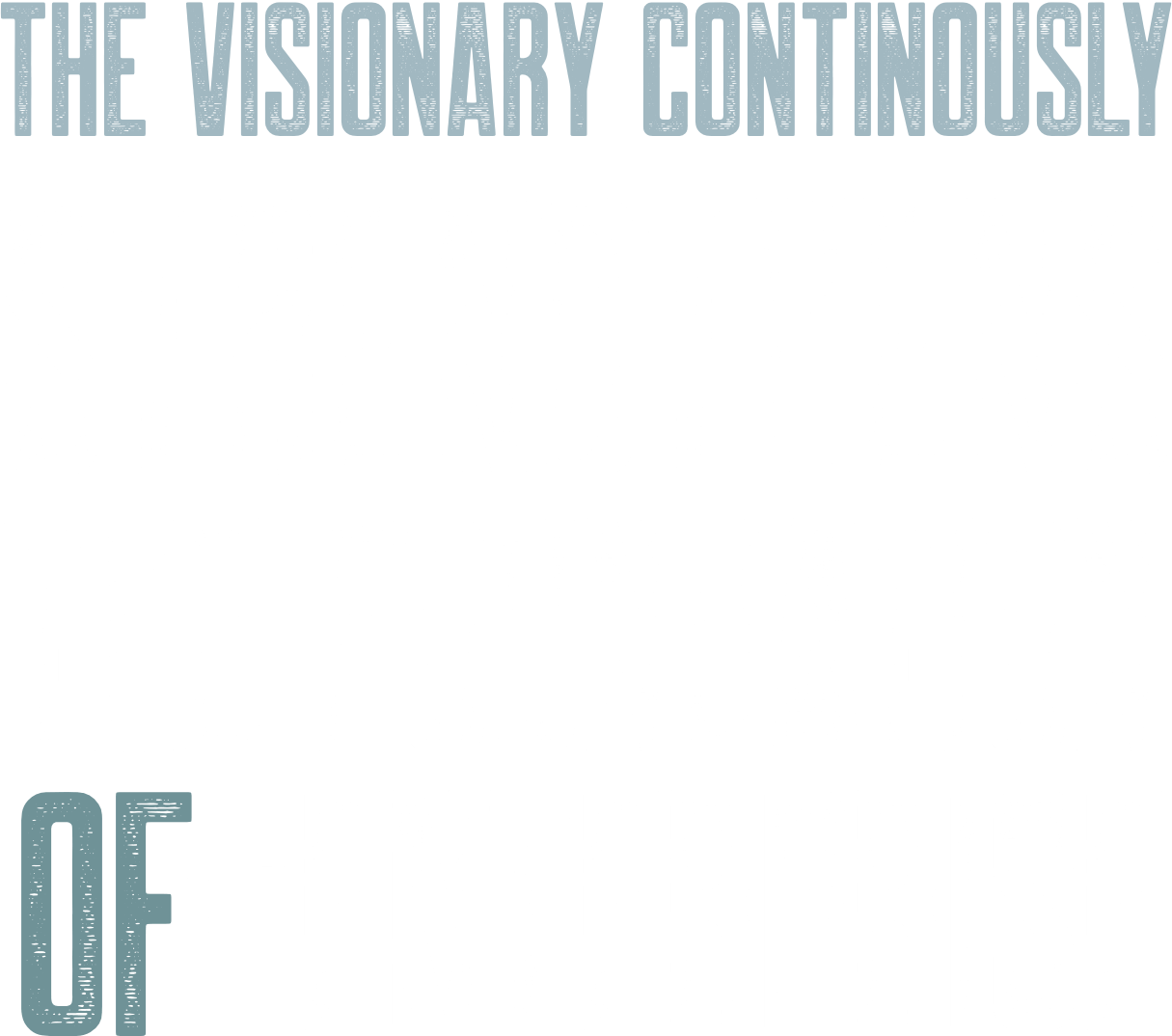 The Visionary Continously Strengthens the vessel